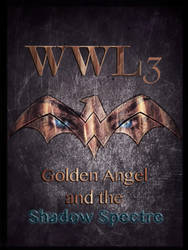WWL3, Golden Angel and the Shadow Spectre by Brawrloxoss