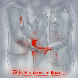 The Truth is written in blood by MikuLance382