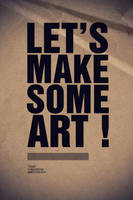 Let's Make Some Art by vedoo