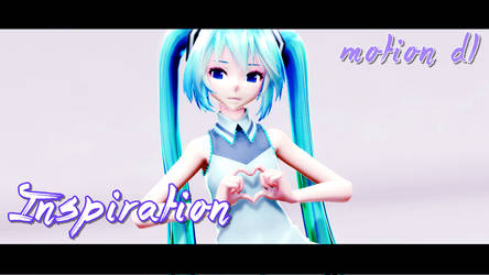 [MMD + Motion DL] Inspiration by ureshiiiiii