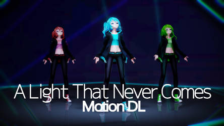 [MMD] A LIght That Never Comes [+Motion DL] by ureshiiiiii