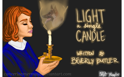 Light A Single Candle by CancerianMermaid