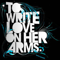 To Write Love On Her Arms by DavidtheDestroyer