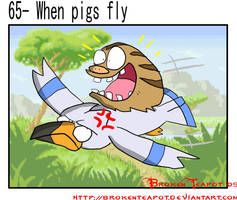 +20. When pigs fly by BrokenTeapot