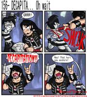 DECAPITA... Oh wait by BrokenTeapot