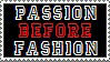 Passion Before Fashion Stamp by Pipenagos