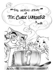 heroic stories of mr.curlywhiskers by jeeyon