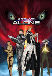 Are We Alone Poster WIP by ArtofLariz