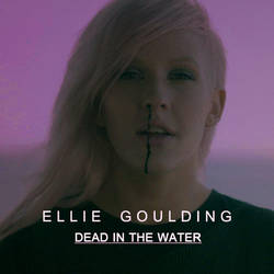 Ellie Goulding - Dead In The Water - Cover Art (2) by migueljohn