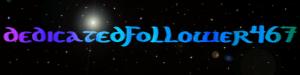 dedicatedfollower467's Profile Picture