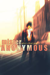 Poster Design (Mister Anonymous) by ShatteredGraphicss