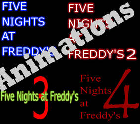 Five Nights at Freddy's 1 2 3 4 Animations by JackArabic