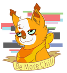 Be More Chill by Funny-arts