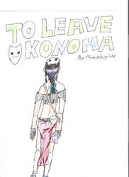 To Leave Konoha title page by animeboyluv