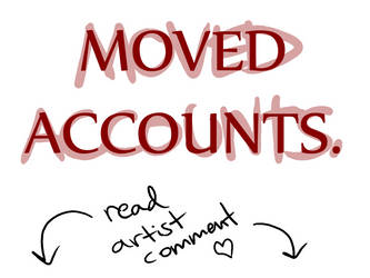MOVED ACCOUNTS by Cluastrophobia