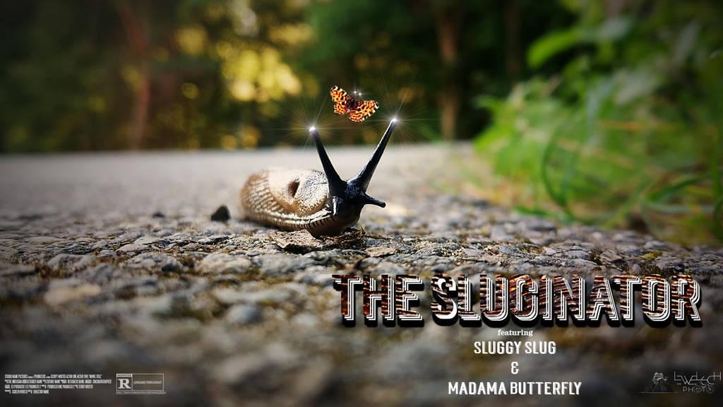 The Sluginator (VIDEO) by LeWelsch