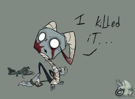 I Killed It. . . by The-Snowlion