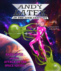 Andy Latex and The Attack of the Space Squids by Andylatex