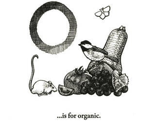 O is for Organic by scheherazade