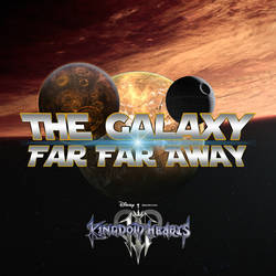 Kingdom Hearts 3 The Galaxy Far Far Away by todsen19
