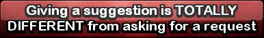 Suggestions =/= Requests by HikariShiroiongaku