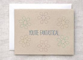 You're Fantastical by happydappybits