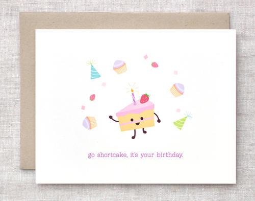 Go Shortcake, It's Your Birthday - Card by happydappybits