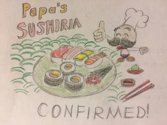 Papa's Sushiria Confirmed! by PinkDuskStone