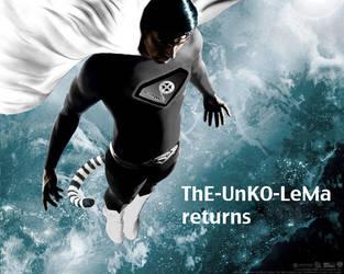 ThE-UnKO-LeMa returns. by ThE-UnKO-LeMa