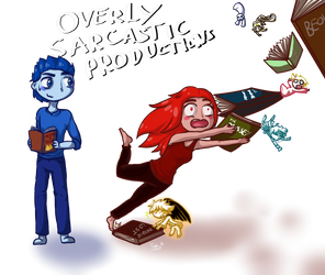 Overly Sarcastic Productions {fanart} by Matilda2OO2
