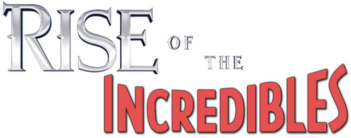 Rise of the Incredibles Logo by Frie-Ice