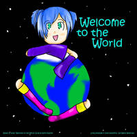 Welcome to the World by HayaMika