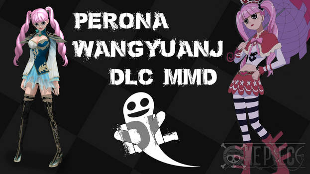 MMD One Piece Perona WangYuanj DLC DL by Friends4Never
