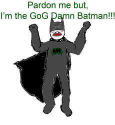 GOG DAMND BATMAN by will2bill