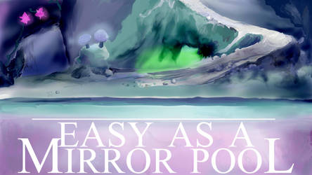 Easy As A Mirror Pool 2 by MadisonTourmaline