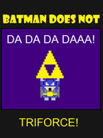 Batman Does Not Triforce by XMSB
