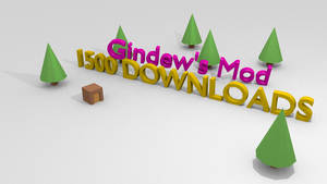 Gindew's Mod 1500 Downloads! by Gindew