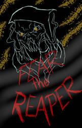 Fear the Reaper by ObamasMyDad