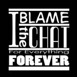 I Blame the Chat by JoTyler