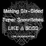 Paper Snowflake Tutorial (Link in Description) by ChimeraDragonfang