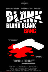 Blank Blank Blank Bang by artislight
