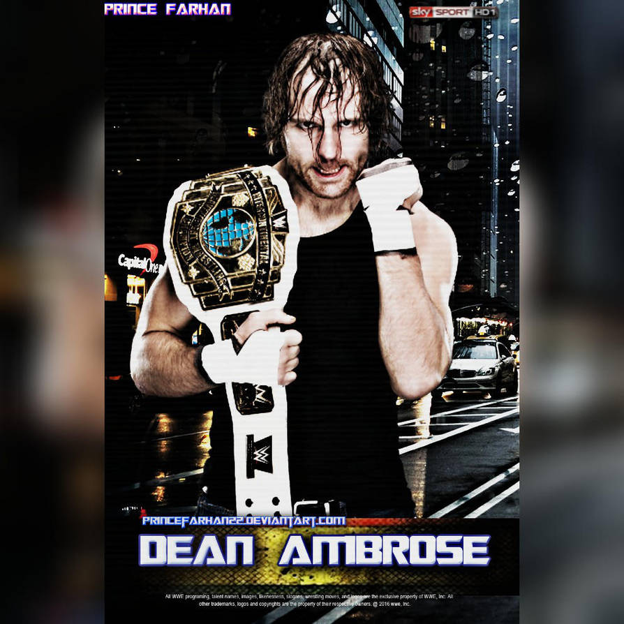 WWE Dean Ambrose Poster 2016 By Princefarhan22 On DeviantArt