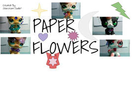 Paper Flowers (new serise coming tomrrow) by MLPMusicgirlpro