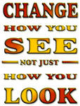 Change how you see by misterdoe