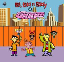 Ed Eddn Eddy and The Powerpuff Girls Movie by BeeWinter55