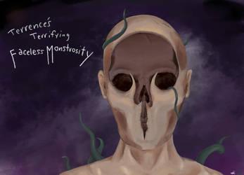 Terrence's Terrifying Faceless Monstrosity by carpenocturne