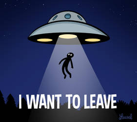 I want to believe - I want to leave ! by bloglaurel