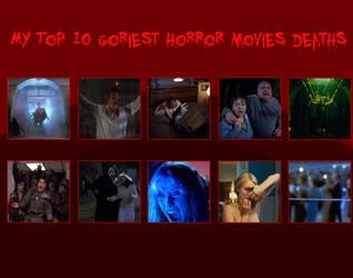 My Top 10 goriest horror movies deaths by YonathanLagrutta