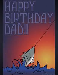 Happy Birthday Dad by VelaSerul