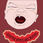 Sensitive Artists are Creative by VampireKetsuki